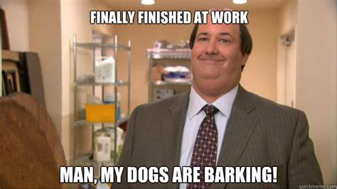 barking meme finally finished at work my dogs are barking kevin the office quickmeme