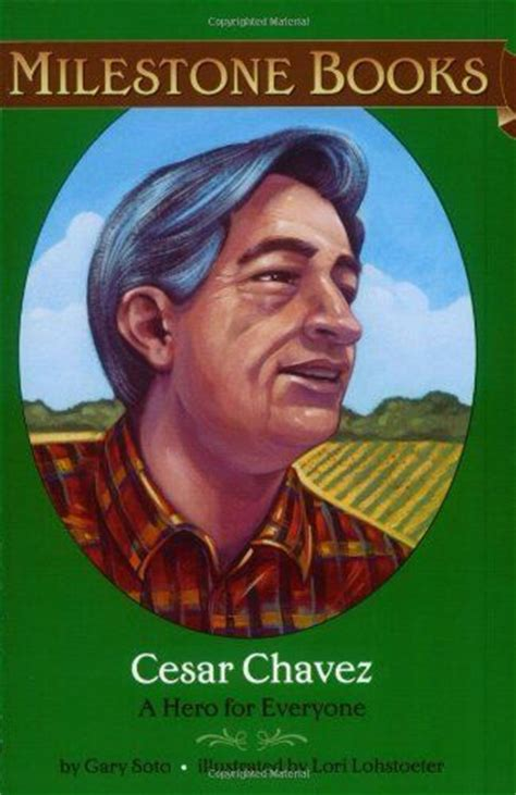 cesar chavez picture book cesar chavez a for everyone by gary soto gr 2 5