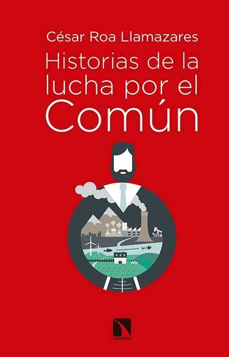 la lucha por el historias de la lucha por el com 250 n bienes comunales carrera imperialista y socialismohistorias