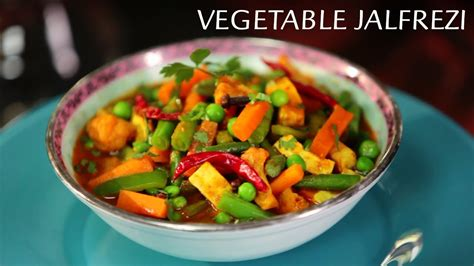 vegetables jalfrezi vegetable jalfrezi recipe maggi creative kitchen