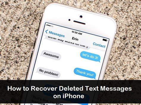 how to retrieve deleted text messages iphone how to recover deleted text messages from iphone