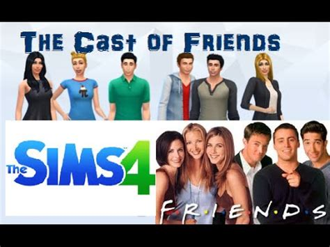 actor sims 4 the sims 4 cas demo the cast of friends youtube