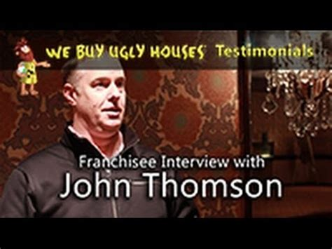 we buy ugly houses franchise we buy ugly houses franchise testimonial interview with john thomson youtube