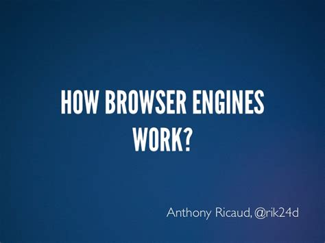 how browser works how browser engines work