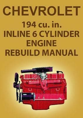 books on rebuilding 6 cylinder chevrolet engines autos post chevrolet 230 250 292 194 inline 6 engine manual book rebuild six cylinder chevy 26 27 picclick