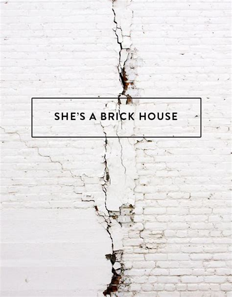 shes a brick house she s a brick house on inspirationde