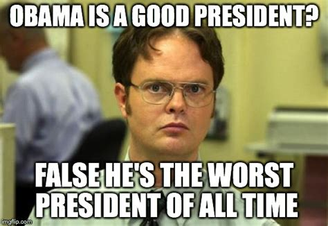 Worst Memes - dwight schrute meme imgflip