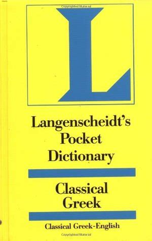 langenscheidt pocket greek dictionary greek english english greek langenscheidt pocket langenscheidt s pocket dictionary classical greek by karl feyerabend reviews discussion