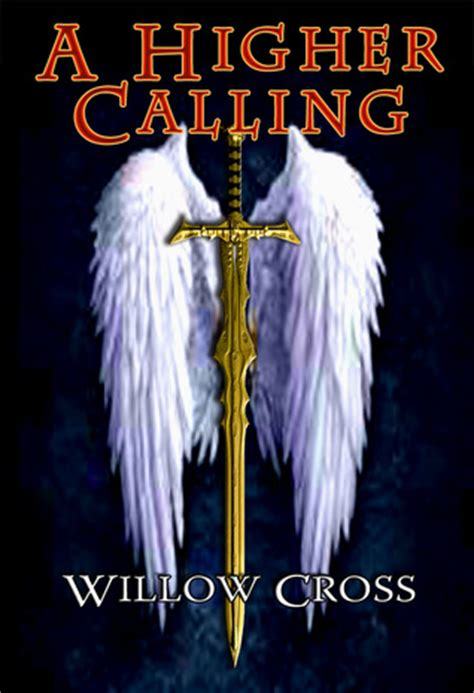 Higher Calling a higher calling by willow cross
