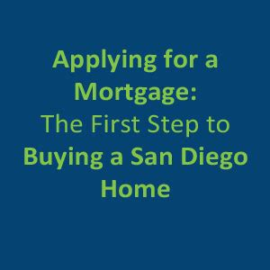 how to apply for a loan to buy a house the first step to buying your san diego home mortgage