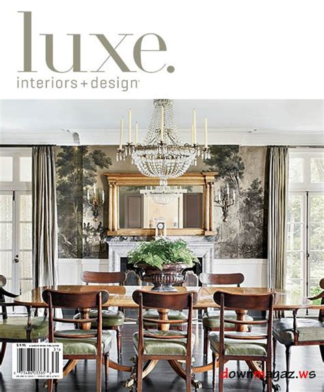 luxe home interior luxe interior design national edition winter 2013