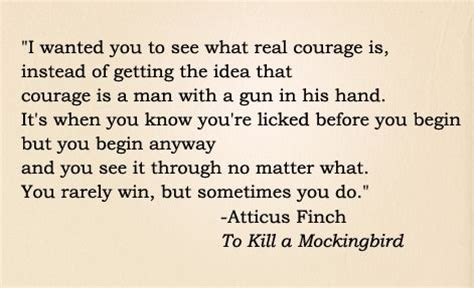 to kill a mockingbird themes on courage i wanted you to see what real courage is instead of