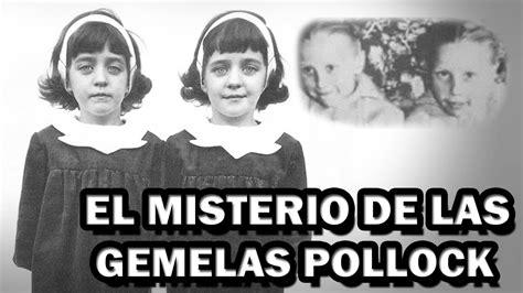 el misterio de los 8468201103 el misterio de las gemelas pollock elsensualdan youtube