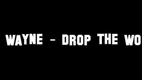 eminem drop the world lyrics lil wayne feat eminem drop the world with lyrics hd