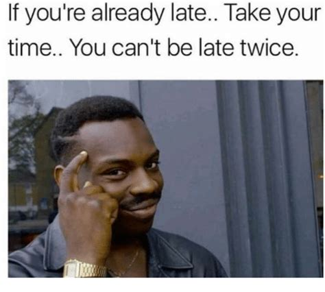 Your Pumas Can Tell You Youre by 25 Best Memes About Late Late Memes