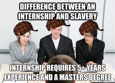 Intern Meme - difference between an internship and slavery internship