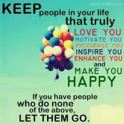Keep people in your life that truly love you quotesvalley com