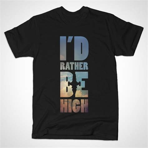 Virefly Original T Shirt i d rather be high firefly t shirt the shirt list