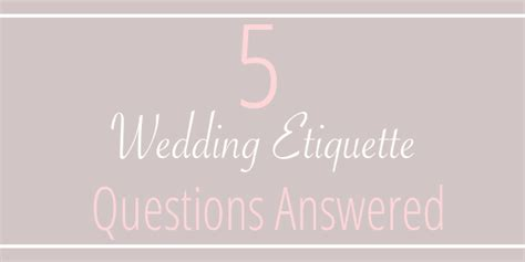 Wedding Gift Etiquette Questions by 5 Wedding Etiquette Questions Answered Linentablecloth