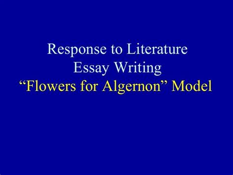 Response To Literature Essay by 1000 Ideas About Flowers For Algernon On A Separate Peace Create A Character And