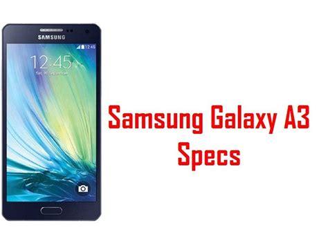 Samsung A3 Gsmarena Samsung Galaxy A3 Specs Features