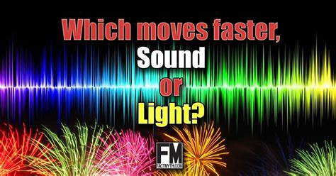 Which Is Faster Sound Or Light by What Travels Faster Light Or Sound