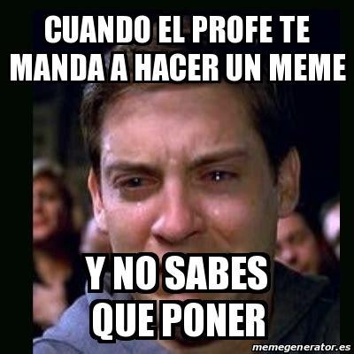 Crear Un Meme - meme crying peter parker cuando el profe te manda a
