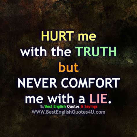 comfort me quotes hurt me with the truth but best english quotes sayings