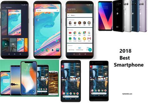 best android phone 2018 best android phones 2018 best smartphone list techshells