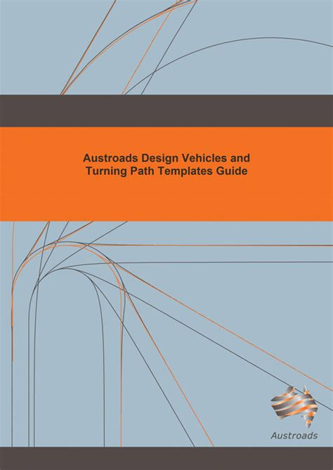design vehicles and turning path template guide ap g34 13 austroads