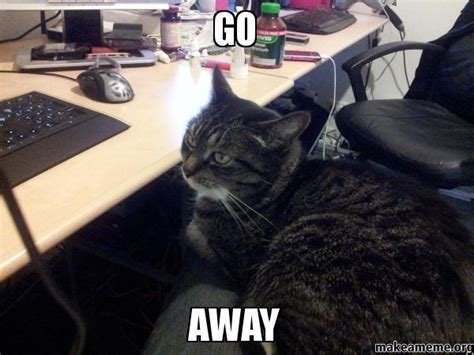 Go Away Meme - go away meme 28 images go away meme 28 images go away