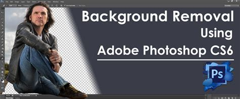 how to remove color in photoshop background remove using adobe photoshop cs6