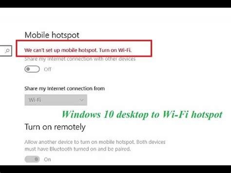 xp setup not working how to fix we can t set up mobile hotspot turn on wi fi