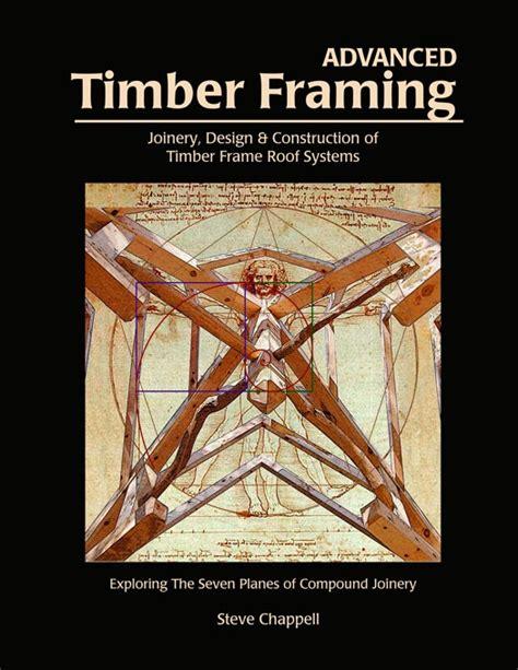 timber framing classic reprint books timber framing related books timber framers guild