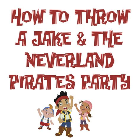 jake and the neverland valentines how to throw a jake the neverland