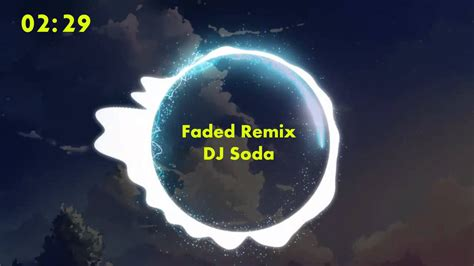 alan walker dj soda faded alan walker dj soda youtube
