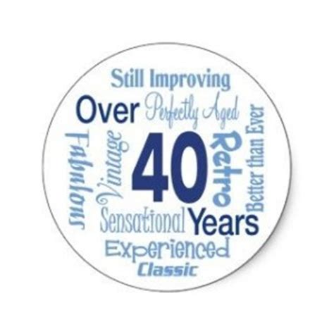 40 year quotes 40 years birthday quotes quotesgram