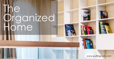 organized home organized home organizing a peaceful place allowing