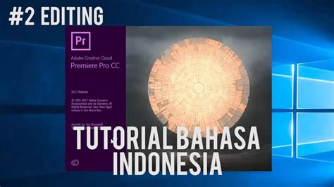 tutorial adobe premiere pro cc 2017 bahasa indonesia edit video dengan adobe premiere pro 2017 tutorial bahasa