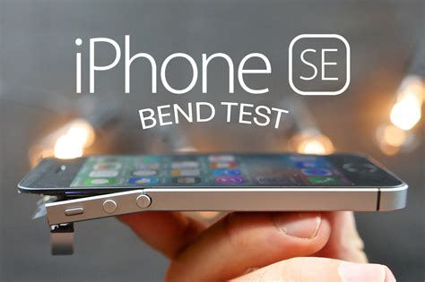iphone test iphone se bend test