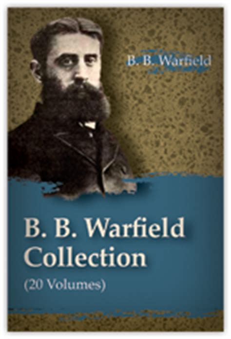 Calvin And Augustine Benjamin B Warfield b b warfield is coming to libronix logostalk