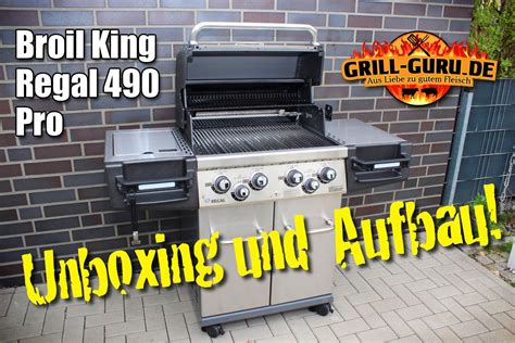 regal 490 pro broil king regal 490 pro unboxing und aufbau grill guru de