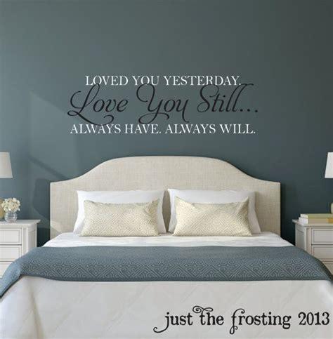 bedroom quotes love you still master bedroom wall decal vinyl wall