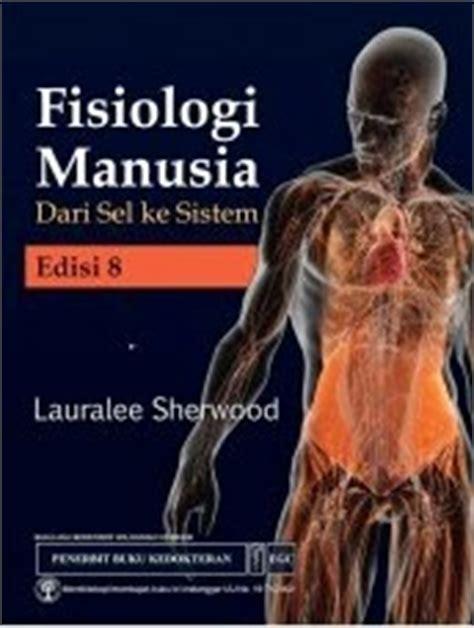 Fisiologi Manusia Sherwood Warna Egc toko buku internusa fisiologi manusia dari sel ke sistem