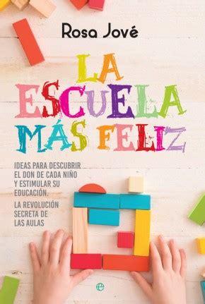 libro la crianza feliz la escuela m 225 s feliz cat 225 logo www esferalibros com