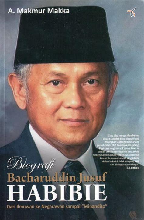 biografi bacharudin jusuf habibie habibie toko buku gramedia pejaten