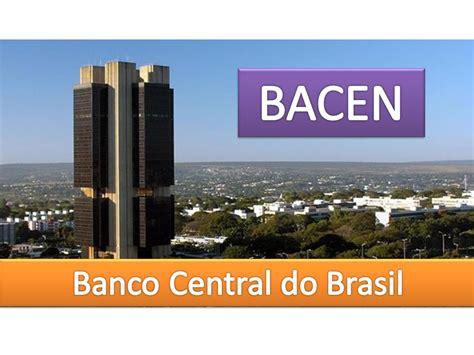banco central do brasil bacen banco central do brasil