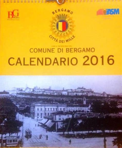 orari apertura popolare di bergamo bergamo ecco il calendario 2016 dodici mesi tra foto d