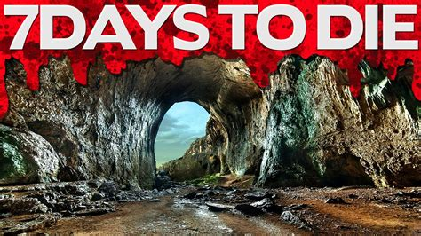 7 days to die by youalwayswin cave of wonders 7 days to die 34