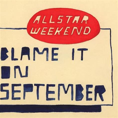 september testo blame it on september allstar weekend testo e